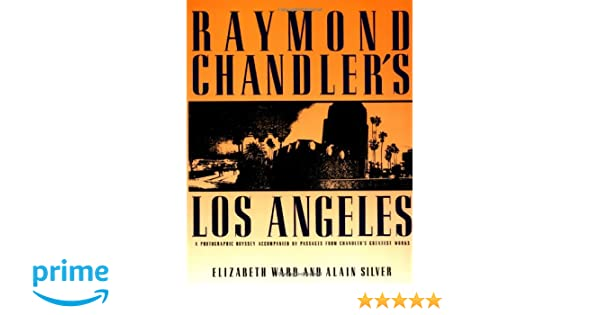 Raymond Chandler The Detections of Totality