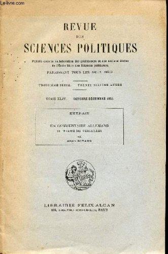REVUE DES SCIENCES POLITQUES / TROISIEME SERIE - 36è ANNEE / EXTRAIT - UNE COMMENTAIER ALLEMAND DU TRAITE DE VERSAILLES PAR a; rivaud.