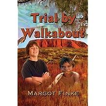 Trial by Walkabout by Margot Finke (2014-01-06)