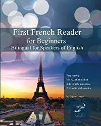 First French Reader for Beginners: Bilingual for Speakers of English (Volume 1) (French Edition) by Eugene Gotye (2012-06-21)