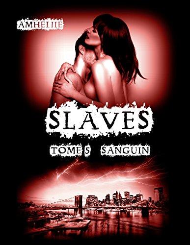 Slaves, Tome 5 : Sanguin