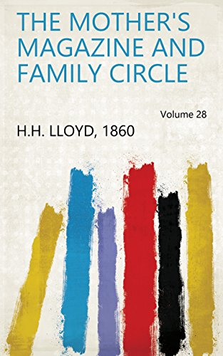 The Mother's Magazine and Family Circle Volume 28 (English Edition) -