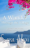 A Wander Through the Village: The Greek Village Handbook / The Eastern Fly and Other Stories