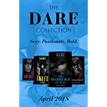 The Dare Collection: April 2018: Her Dirty Little Secret/Unmasked/The Marriage Clause/Inked (Mills & Boon e-Book Collections)
