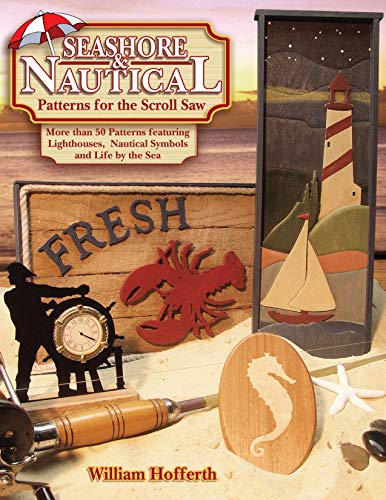Seashore & Nautical Patterns for the Scroll Saw: More Than 50 Patterns Featuring Lighthouses, Nautical Symbols and Life by the Sea -