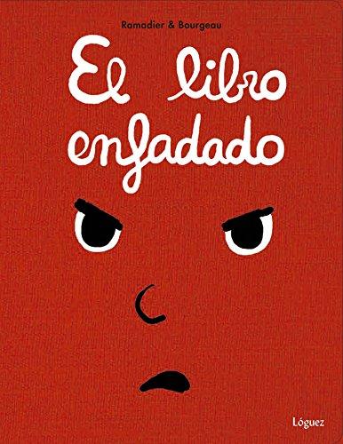El libro enfadado (Pequeñológuez) por CEDRIC RAMADIER