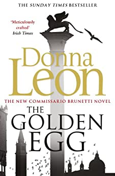The Golden Egg: (Brunetti 22) (Commissario Brunetti) by [Leon, Donna]