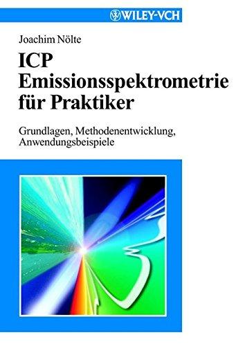 icp-emissionsspektrometrie-fur-praktiker-grundlagen-methodenentwicklung-anwendungsbeispiele-by-autho