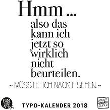 Sprüche im Quadrat 2018 – Typo-Kalender von FUNI SMART ART – Funny Quotes – Quadrat-Format 24 x 24 cm – 12 Monatsblätter mit typografisch gestalteten Sprüchen