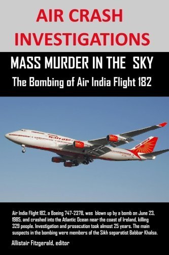 air-crash-investigations-mass-murder-in-the-sky-the-bombing-of-air-india-flight-182-by-allistair-fit