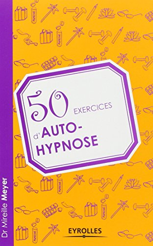 50 exercices d'autohypnose.