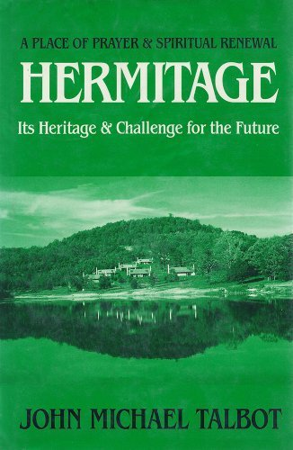 Hermitage: A Place of Prayer and Spiritual Renewal : Its Heritage and Challenge for the Future by John Michael Talbot (1989-02-02)