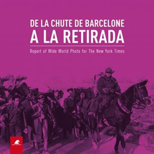 De la Chute de Barcelone a la Retirada