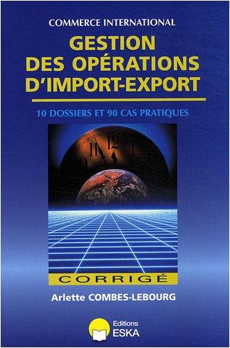 Gestion des Opérations d'Import-Export - Corrige par Arlette Combes-Lebourg