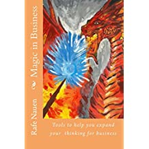 Magic in Business: Shamanic tools to help your business