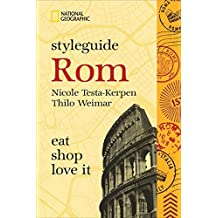 Styleguide Rom: Reiseführer mit Insidertipps zu Shopping, Mode, Essen und Ausgehen von National Geographic. Der Begleiter für den perfekten Urlaub.