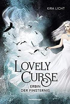 Lovely Curse, Band 1: Erbin der Finsternis von [Licht, Kira]