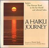 Haiku Journey: Basho's the Narrow Road to the Far North and Selected Haiku