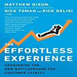 The Effortless Experience: Conquering the New Battleground for Customer Loyalty (Your Coach in a Box) by Matthew Dixon (2014-03-18)