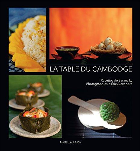 La table du Cambodge: Livre de cuisine (MAGELLAN ET COM) par Sarany Ly