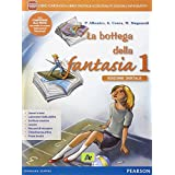La Bottega della fantasia. Con e-book. Con espansione online. Per la Scuola media: 1