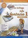 La Bottega della fantasia. Per la Scuola media. Con e-book. Con espansione online: 1