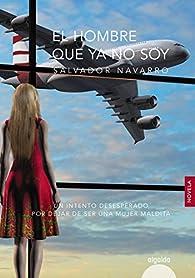 El hombre que ya no soy par Salvador Navarro