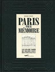 Paris pour mémoire - Le livre noir des destructions haussmanniennes