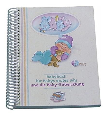 Babybuch für Babys erstes Jahr – Mein Baby ist ein Babytagebuch für Babyfotos und die wertvollen Momente / Erinnerungen aus der Baby-Entwicklung - ideal auch als Babygeschenk