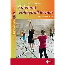 Spielend Volleyball lernen: 22 Stundenbilder für Schule und Verein