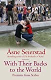 With Their Backs To The World: Portraits from Serbia by Asne Seierstad (2005-10-13)