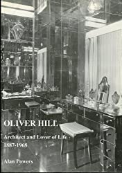 Oliver Hill: Architect and Lover of Life, 1887-1968