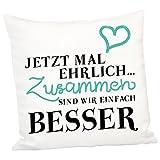 Geschenke 24: Kissen - Jetzt mal ehrlich - romantisches Kuschelkissen Sofakissen Zierkissen originelles Liebesgeschenk mit Herz