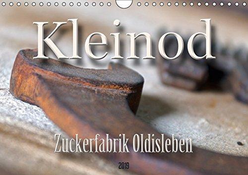 Kleinod - Zuckerfabrik Oldisleben (Wandkalender 2019 DIN A4 quer): Zuckerfabrik in Oldisleben/Thüringen - einziges derartiges Technisches Denkmal der Welt. (Monatskalender, 14 Seiten ) (CALVENDO Orte)