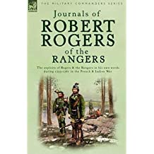 [(Journals of Robert Rogers of the Ranges: The Exploits of Rogers and the Rangers in His Own Words During 1755-1761 in the French and Indian War)] [Author: Robert Rogers] published on (November, 2005)