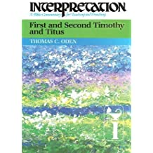 First and Second Timothy and Titus: Interpretation: A Bible Commentary for Teaching and Preaching (Interpretation: A Bible Commentary for Teaching & Preaching)
