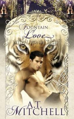 [(Wish Upon a Tiger : A Bbw Weretiger Shifter Romance)] [By (author) A T Mitchell] published on (March, 2014)