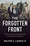 The Forgotten Front: Patron-Client Relationships in Counter Insurgency