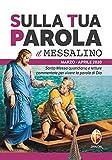 Sulla tua parola. Messalino. Santa messa quotidiana e letture commentate per vivere la parola di Dio. Marzo-aprile 2020
