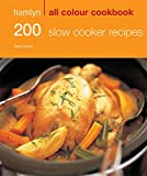Hamlyn All Colour Cookbook 200 Slow Cooker Recipes (Hamlyn All Colour Cookery)