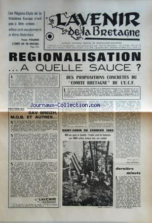 AVENIR DE LA BRETAGNE (L') [No 34] du 12/09/1968 - REGIONALISATION A QUELLE SAUCE -DES PROPOSITIONS CONCRETES DU COMITE BRETAGNE DE L'U.C.F.PAR URVOAS -SAINT-AUBIN DU CORMIER 1968 / 480 ANS APRES LA BATAILLE -SAV BREIZH - M.O.B. ET AUTRES -LES REGIONS-ETATS DE LA 3EME EUROPE N'ONT PAS A ETRE CREEES PAR FOUERE par Collectif