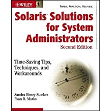 Solaris Solutions For System Administrators Second Edition: Time-saving Tips, Techniques and Workarounds