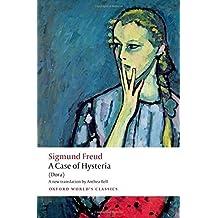 A Case of Hysteria: (Dora) (Oxford World's Classics) by Sigmund Freud (2013-04-06)