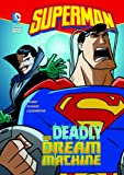 Superman: The Deadly Dream Machine (DC Super Heroes) (DC Super Heroes (Quality))