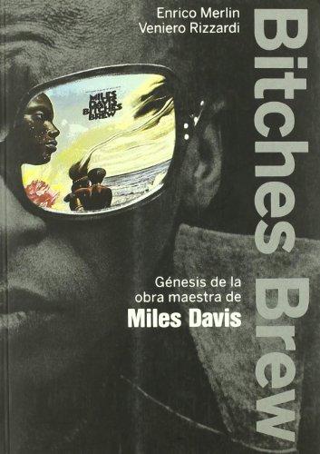 BITCHES BREW: GÉNESIS DE LA OBRA MAESTRA DE MILES DAVIS (FONOGRAFÍAS)