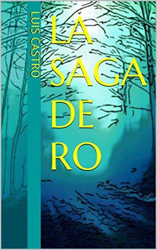 La Saga de Ro por Luis Castro