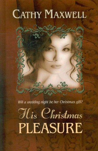 His Christmas Pleasure (Thorndike Press Large Print Romance Series)