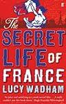 The Secret Life of France (English Ed...