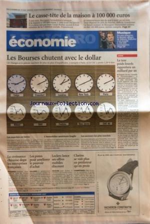 FIGARO ECONOMIE (LE) [No 19691] du 22/11/2007 - LE CASSE-TETE DE LA MAISON A 100 000 EUROS - LES BOURSES CHUTENT AVEC LE DOLLAR - LA TAXE POIDS LOURDS RAPPORTERA UN MILLIARD PAR AN - LA CROISSANCE CHINOISE DOPE LES ENTREPRISES FRANCAISES - LES PISTES POUR AMELIORER LE POUVOIR D'ACHAT - LECLERC LANCE OFFRES MOBILES DISCOUNT - CLARINS SE VOIT PLUS EN PREDATEUR QUEN PROIE