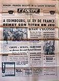 EQUIPE (L') [No 6778] du 13/01/1968 - WENGEN / 1ERE DESCENTE DE LA SAISON OLYMPIQUE - A EDIMBOURG - LE XV DE FRANCE REMET SON TITRE EN JEU DEVANT L'ECOSSE - LE RETOUR DES FRERES CAMBERABERO - CHRISTIAN CARRERE - LES JEUX D'HIVER A LA TELE - COUPE / S
